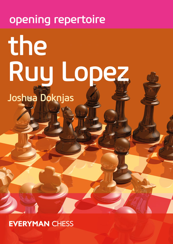 Opening Repertoire: The Ruy Lopez