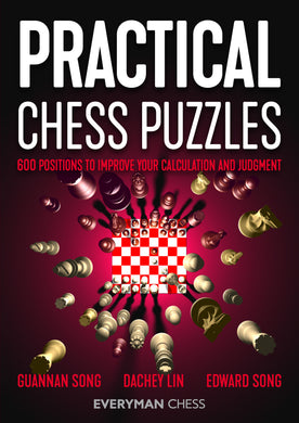 Practical Chess Puzzles: 600 Positions to Improve Your Calculation and Judgment