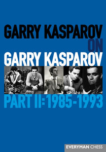 Garry Kasparov on Garry Kasparov, Part II: 1985-1993 front cover
