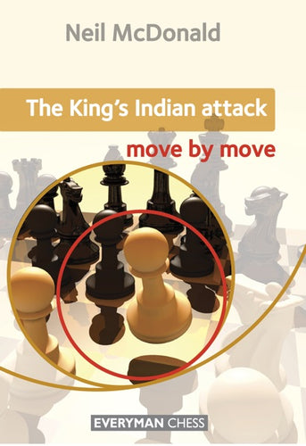 The King's Indian Attack: Move by Move front cover