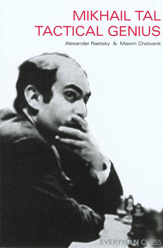 The Masters: Mikhail Tal Tactical Genius front cover
