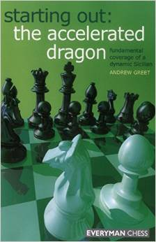 Starting Out: The Accelerated Dragon: Fundamental coverage of a dynamic Sicilian