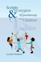 Load image into Gallery viewer, Scripts and Strategies in Hypnotherapy with Children