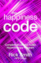 Load image into Gallery viewer, The Happiness Code: Complete Book and Audio Hypnotherapy Program