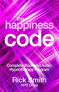 The Happiness Code: Complete Book and Audio Hypnotherapy Program