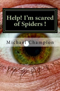 Help! I'm scared of Spiders!