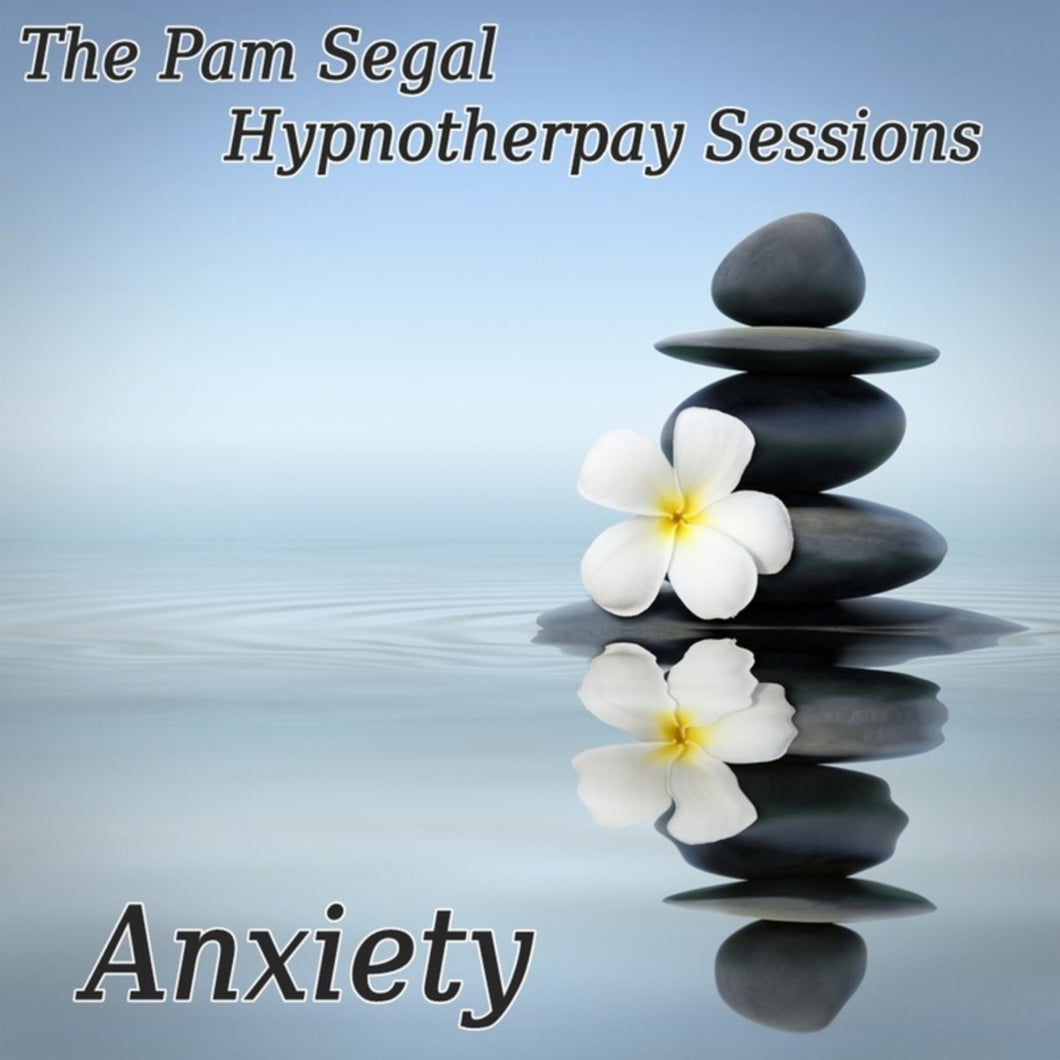 Anxiety: The Pam Segal Hypnotherapy Sessions
