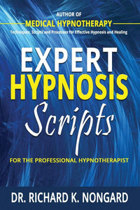 Expert Hypnosis Scripts For the Professional Hypnotherapist