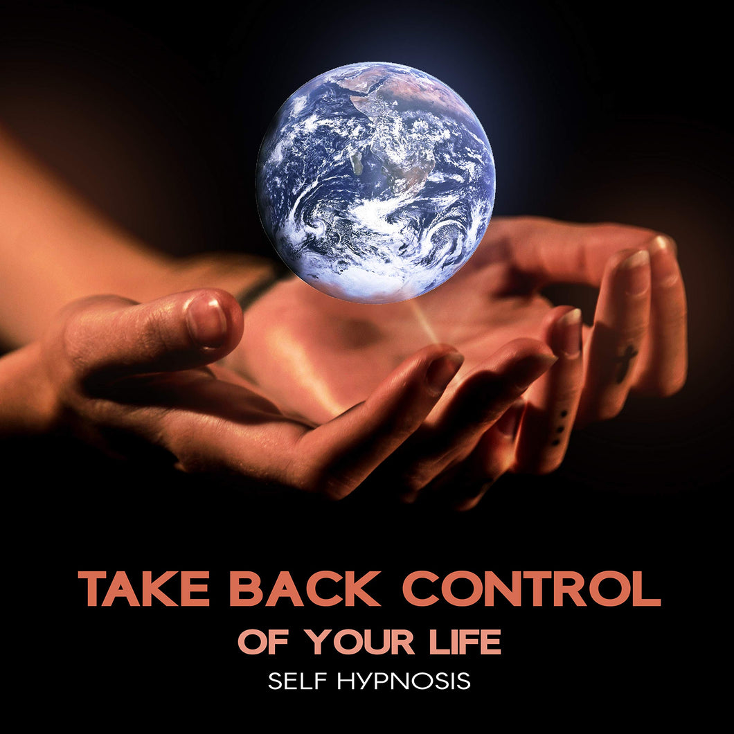 Take Back Control of Your Life - Self Hypnosis to Make Deep Changes, Reduce Shyness, Lose Weight, Increase Confidence, Give Up Addictions, Relieve Stress and Anxiety