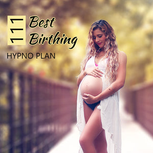 111 Best Birthing: Hypno Plan, Feel Blissful & Safe