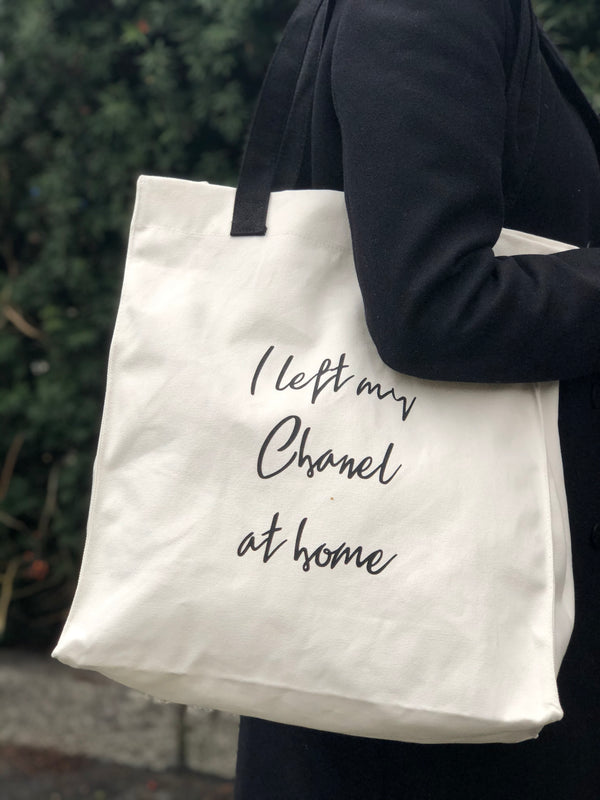 "CANVAS TOTE BAG ""I LEFT MY CHANEL AT HOME"" WHITE"