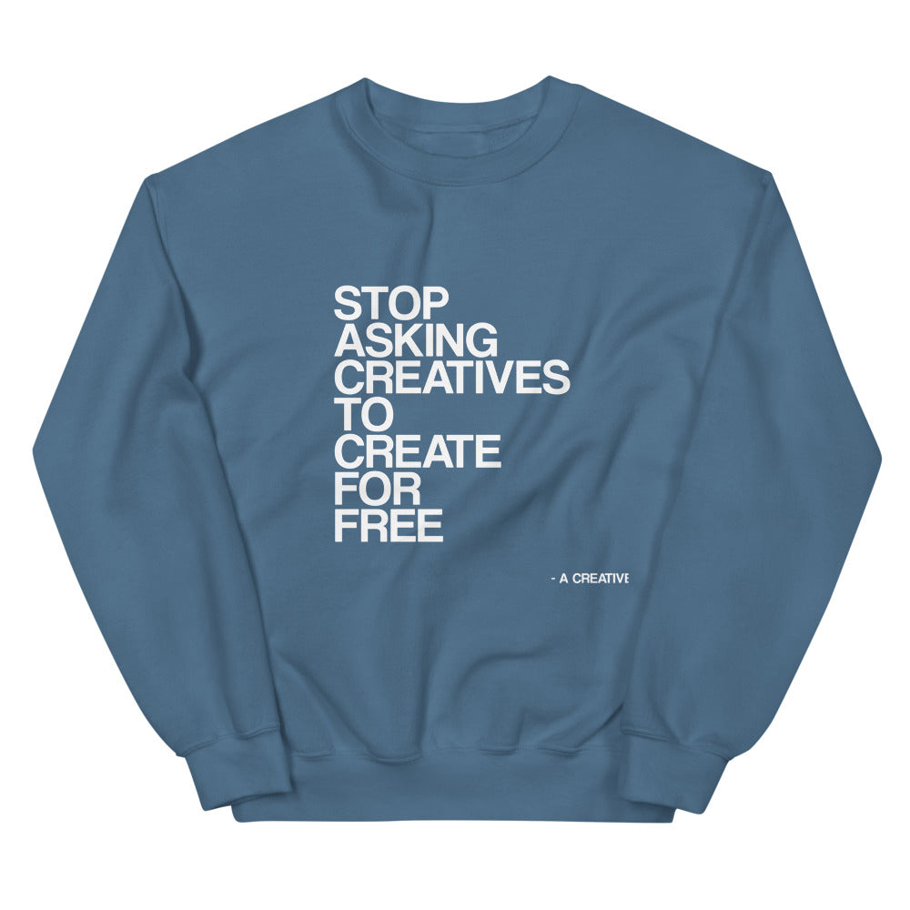 Stop Asking Creatives To Create For Free Sweater - Blue