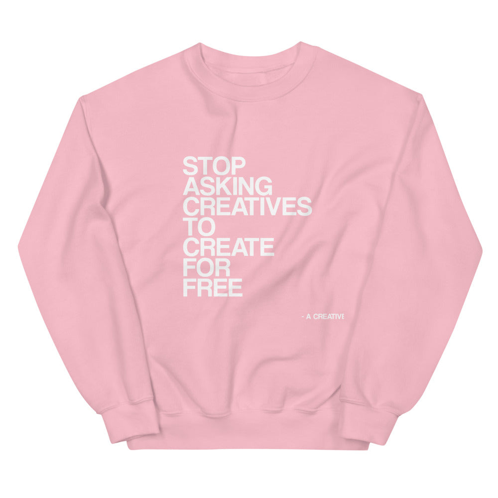 Stop Asking Creatives To Create For Free Sweater - Pink