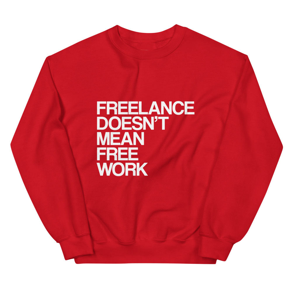 Freelance Doesn't Mean Free Work Sweaters