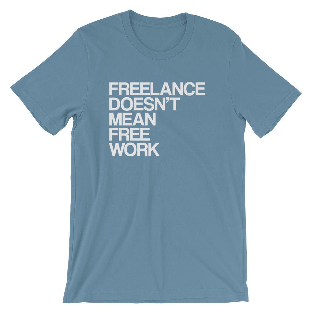 Freelance Doesn't Mean Free Work Tees