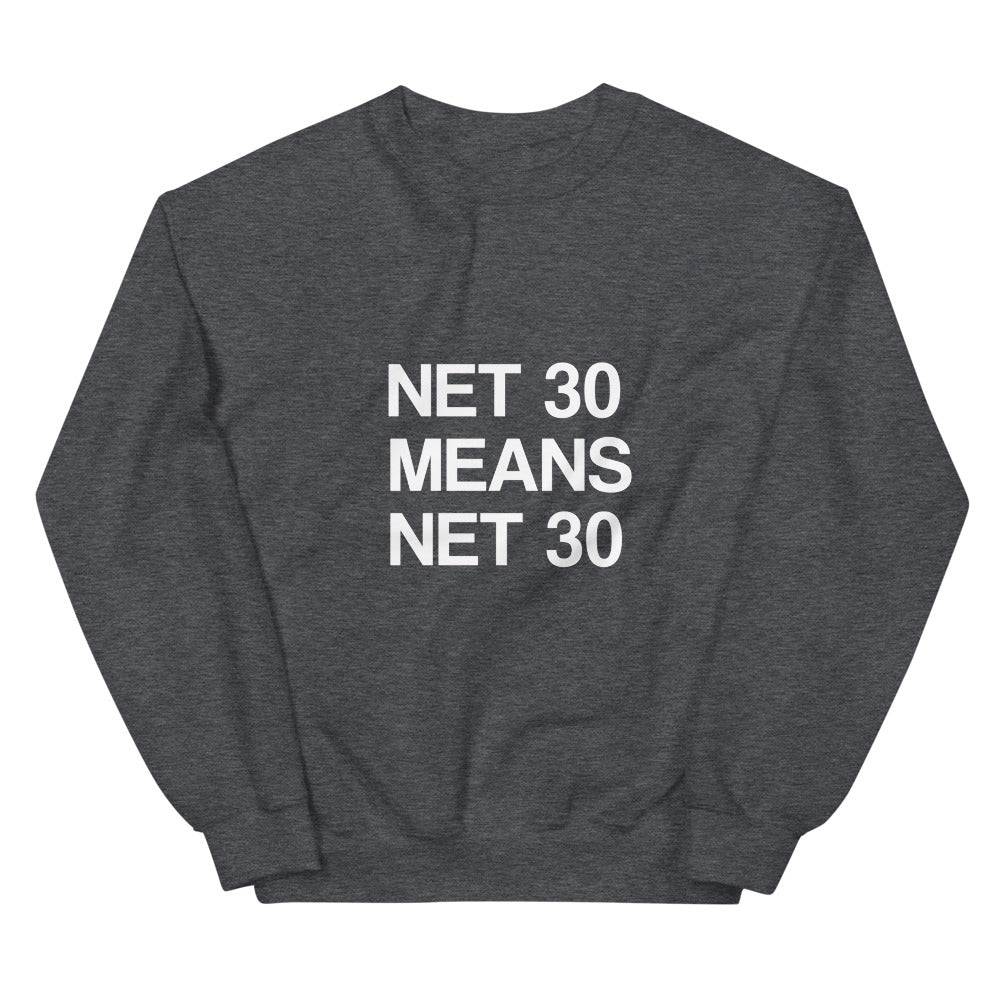 Net 30 Means Net 30 Sweaters