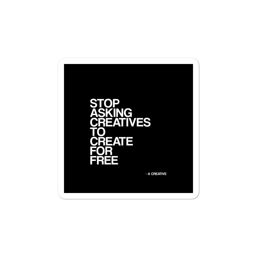 Stop Asking Creatives To Create For Free Sticker