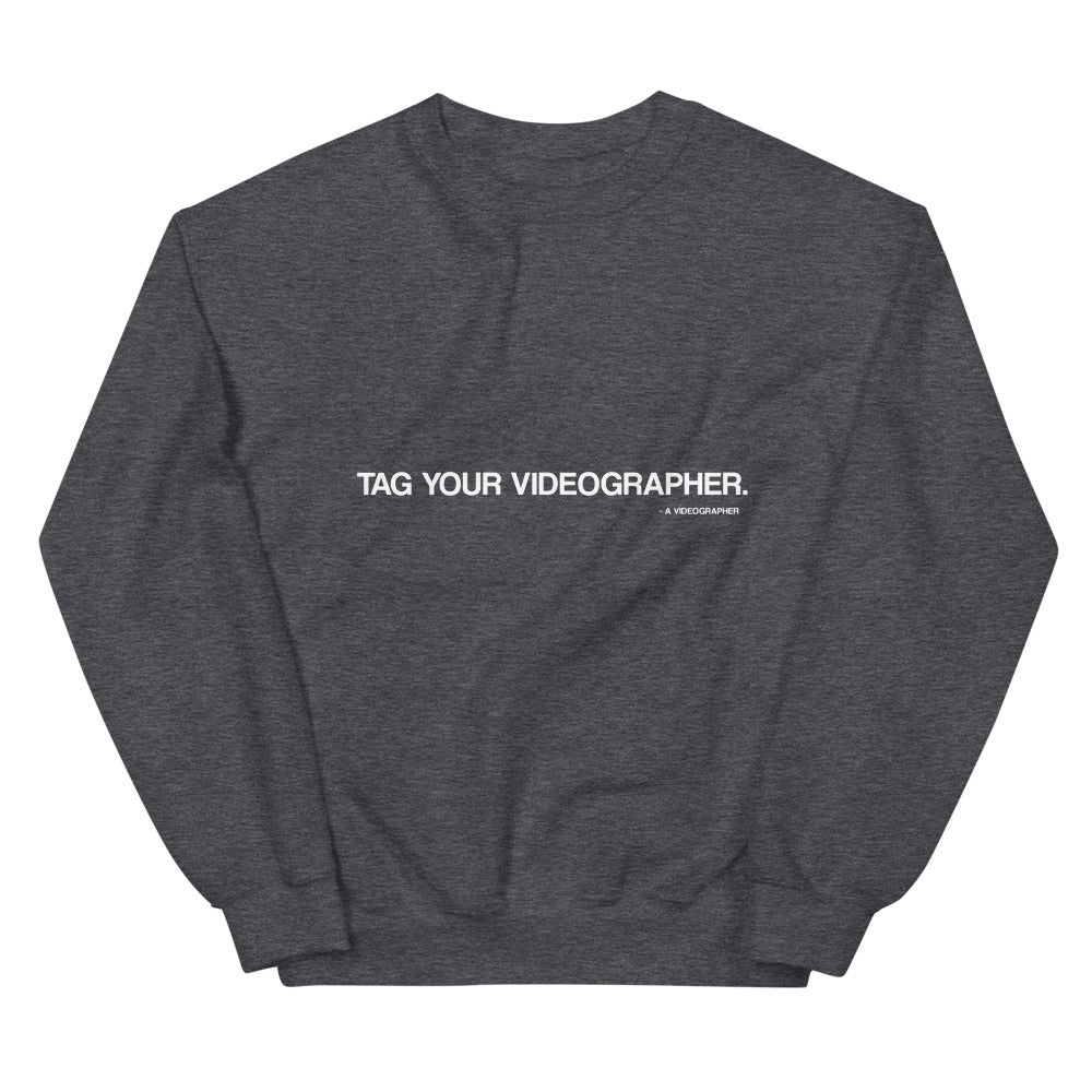 Tag Your Videographer Sweaters