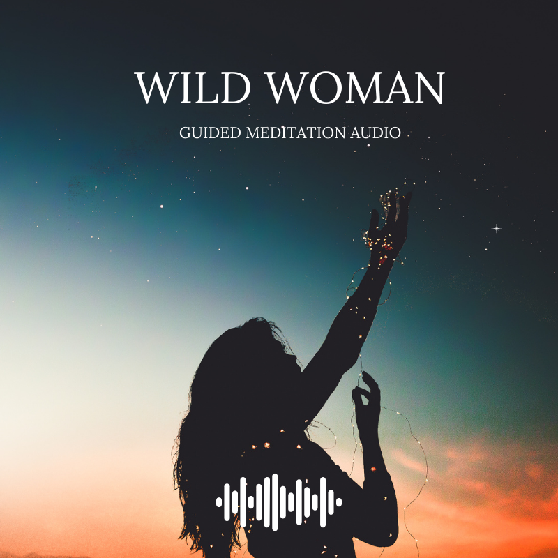 Wild Woman Guided Meditation Audio