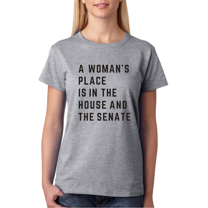 WT0009 A Woman's Place Is In The House And Senate - Casual Cotton Summer T-Shirt
