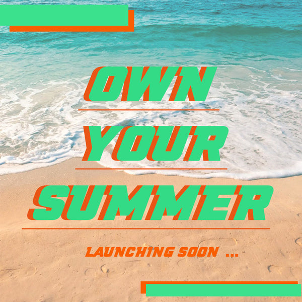Own Your Summer #OYS
