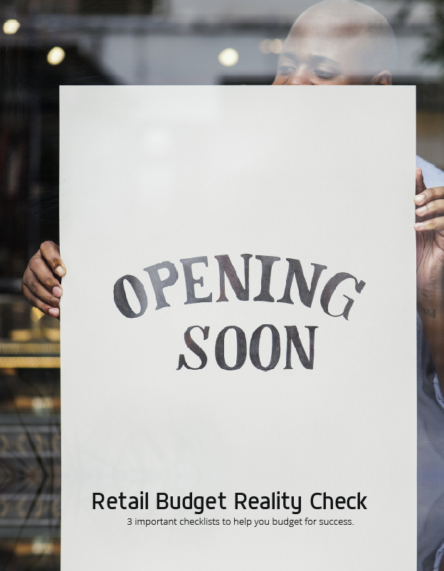 Opening Soon - Retail budget reality check list - 3 important checklists to help you budget for success