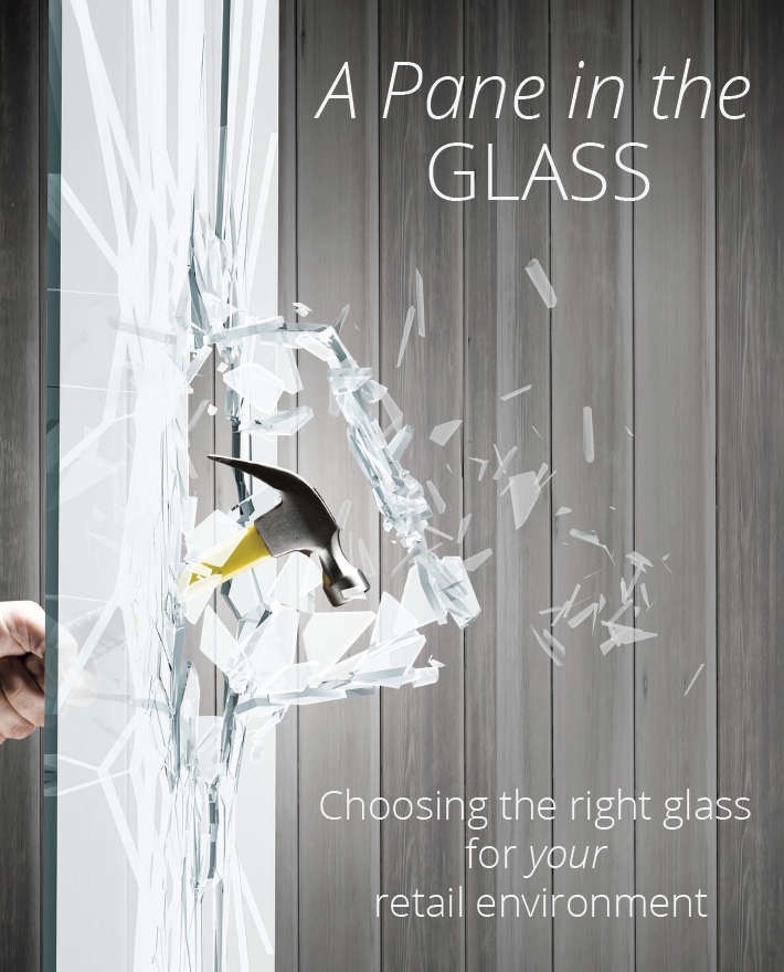 A Pane in the Glass - Choosing the right glass for your retail environment