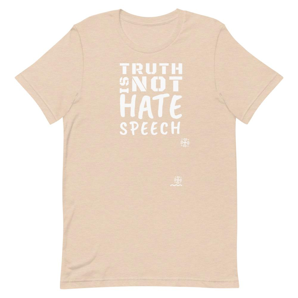 """TRUTH Is Not Hate Speech"" Unisex T-Shirt"