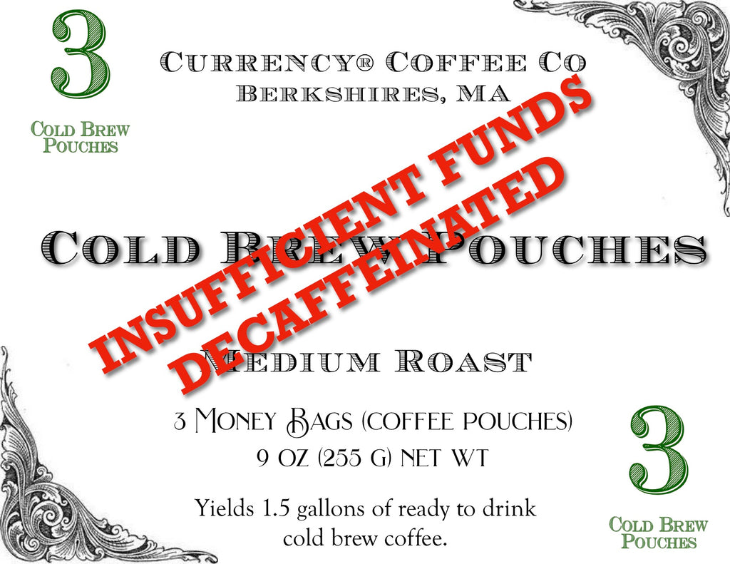 Currency® Coffee Insufficient Funds Cold Brew (Decaffeinated)