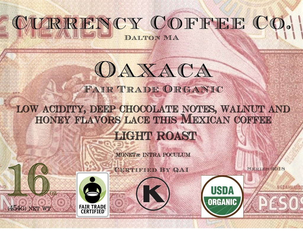 Organic Currency™ Oaxacan