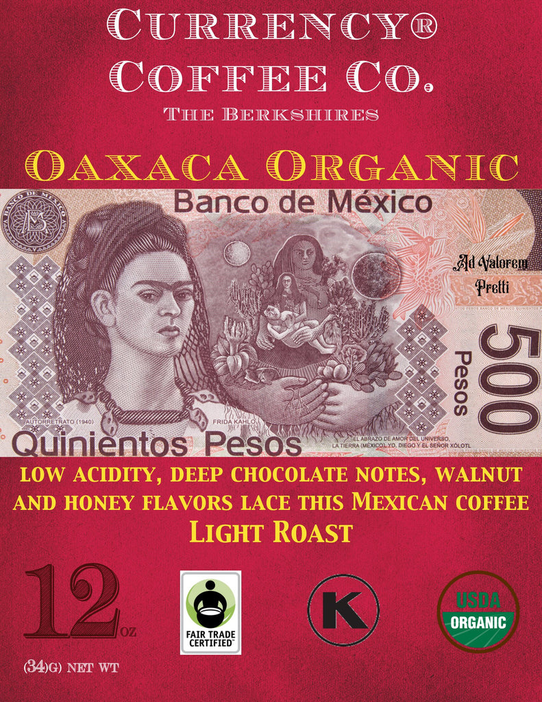 Organic Currency® Oaxaca