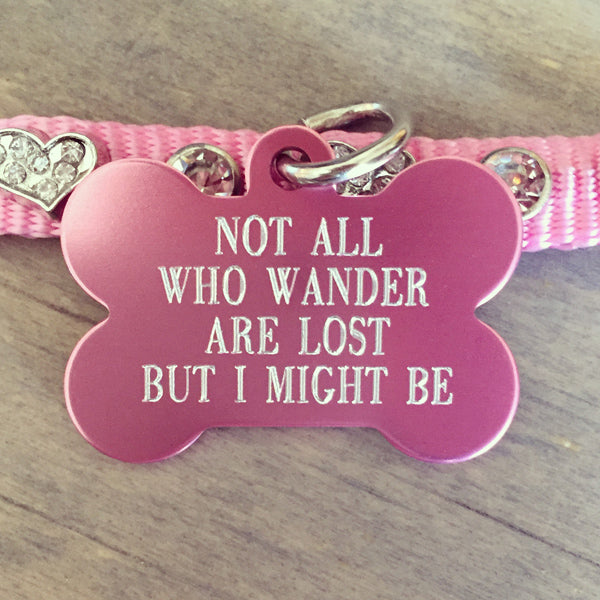 Pet ID Tag - Not All Who Wander Are Lost