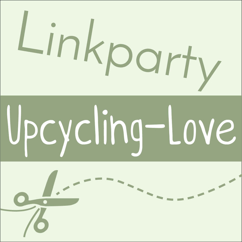 Upcycling-Love #15 – Juni 2020