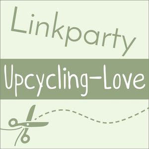 Upcycling-Love Linkparty #4