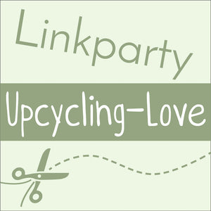 Upcycling-Love #25 April 2021
