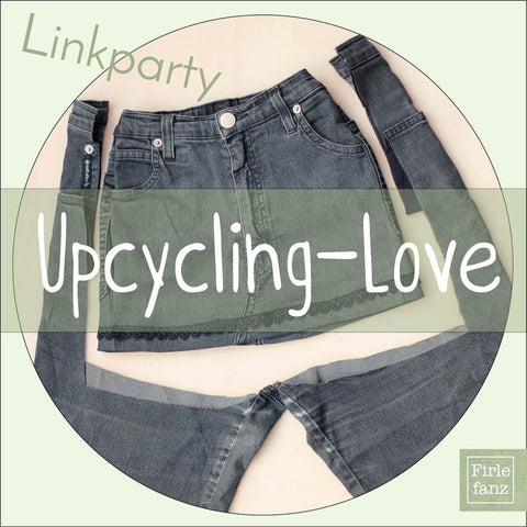 Neue Linkparty Upcycling Love Firlefanz Blog