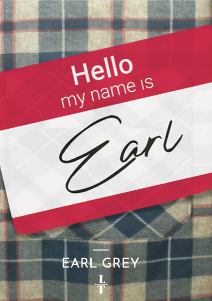 Hello My Name is Earl | Earl Grey | Loose Leaf