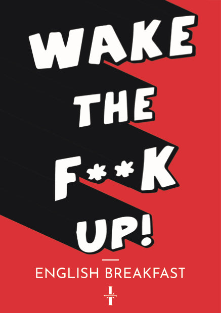 Wake The F**k Up | English Breakfast | Loose Leaf