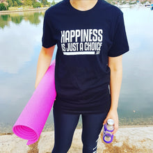 Load image into Gallery viewer, Happiness is Just a Choice T-Shirt - Men's