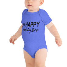 "Load image into Gallery viewer, ""Get happy stay there"" Baby Short Sleeve One Piece 