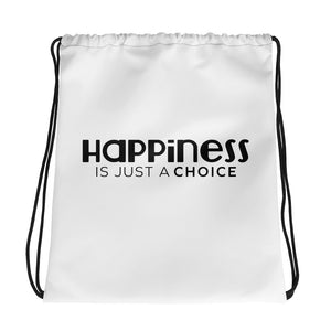 """Happiness is just a choice"" Drawstring bag"