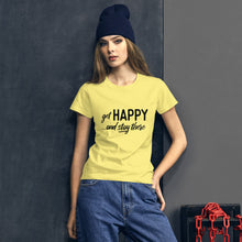 "Load image into Gallery viewer, ""Get happy stay there"" Women's short sleeve t-shirt"