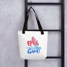 "Load image into Gallery viewer, ""Be Bad it's way more fun than being good"" Tote bag"