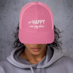 """Get happy stay there"" Trucker Cap"