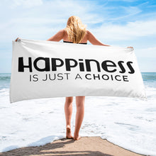 "Load image into Gallery viewer, ""Happiness is just a choice"" Towel"