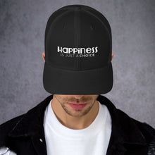 "Load image into Gallery viewer, ""Happiness is just a choice"" Trucker Cap"