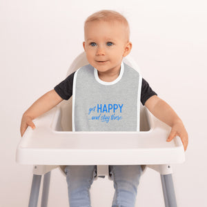"""Get happy stay there"" Grey Embroidered Baby Bib"