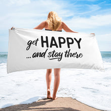 "Load image into Gallery viewer, ""Get happy stay there"" Towel"