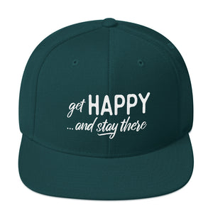 """Get happy stay there"" Snapback Hat"
