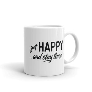"""Get happy stay there""  double side Mug"